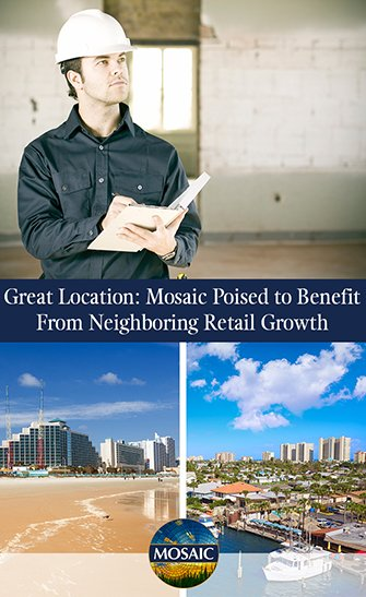 Great Location: Mosaic Poised to Benefit From Neighboring Retail Growth